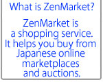 What is ZenMarket?��ZenMarket is a shopping service.It helps you buy from Japanese online marketplaces and auctions.
